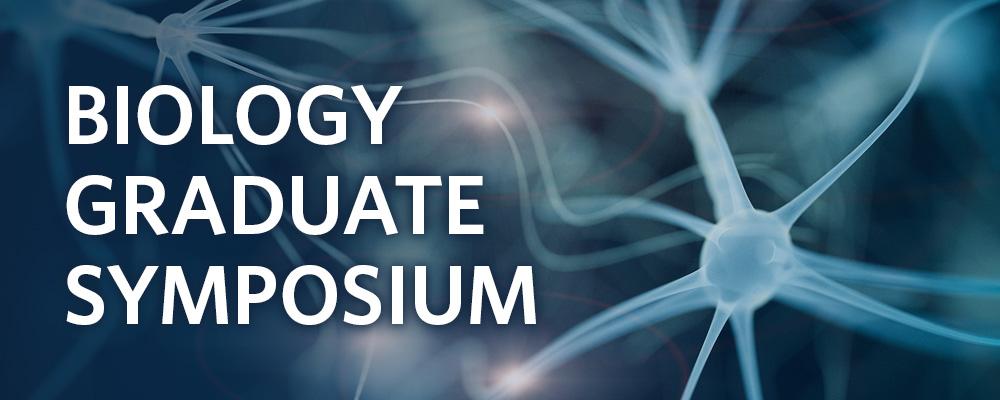 Biology Graduate Symposium